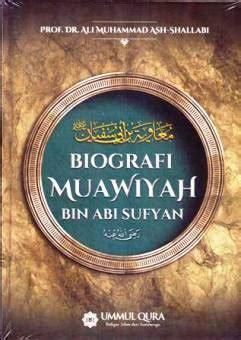 Biografi Muawiyah Bin Abu Sufyan berikut daftar buku terjemahan ali muhammad ash shalabi