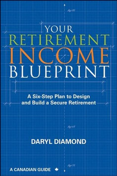the blueprint 15 steps to becoming a books your retirement income blueprint a six step plan to