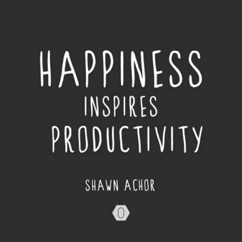 productivity quotes for work and the most of you