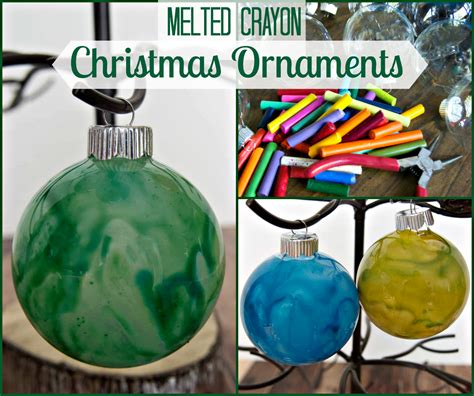 melted crayon christmas ornaments upstate ramblings