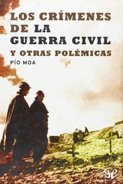 descargar pdf los origenes de la guerra civil espanola the origins of the spain civil war libro de texto los cr 237 menes de la guerra civil y otras pol 233 micas l pio moa pdf descargar gratis
