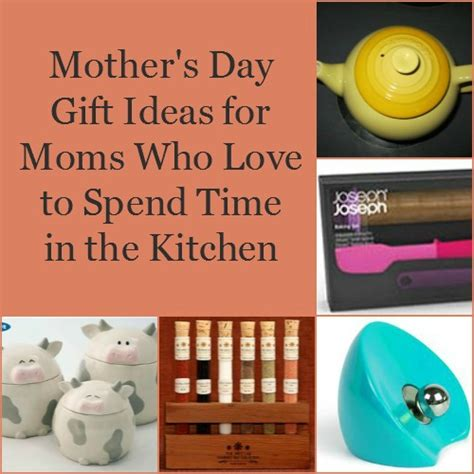 kitchen gift ideas for mom mother s day gifts for moms who love spending time in the
