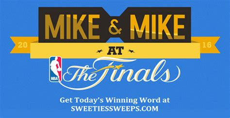 Mike And Mike Sweepstakes - mike mike at the finals sweepstakes daily winning word