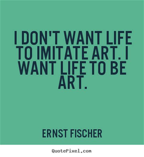 i want to be a artist quote i don t want to imitate i want