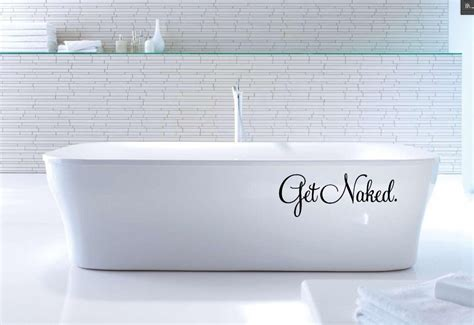 vinyl bathtub funny sign get naked vinyl poster bathroom wallpaper
