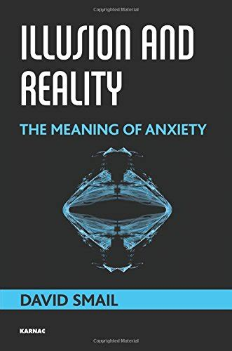 The Meaning Of Anxiety Illusion And Reality The Meaning Of Anxiety