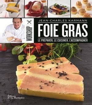 cuisiner le foie gras frais des beaux livres 224 offrir m 234 me 224 no 235 l