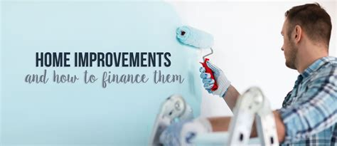 home improvements and how to finance them