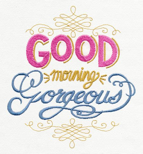 good morning gorgeous urban threads unique and awesome