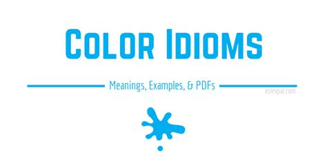 color idioms color idioms list with meanings exles pdfs esl expat