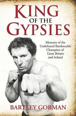 bare knuckle self defence books king of the gypsies by bartley gorman 9781903854167