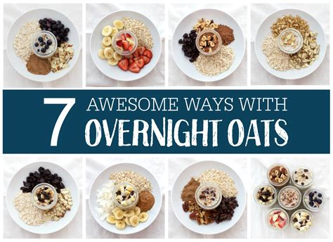 9 Ways To Make Oatmeal Interesting by 7 Ways With Overnight Oats One Lovely