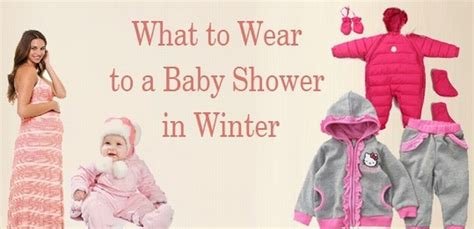 What To Wear To Baby Shower by What To Wear To A Baby Shower In Winter