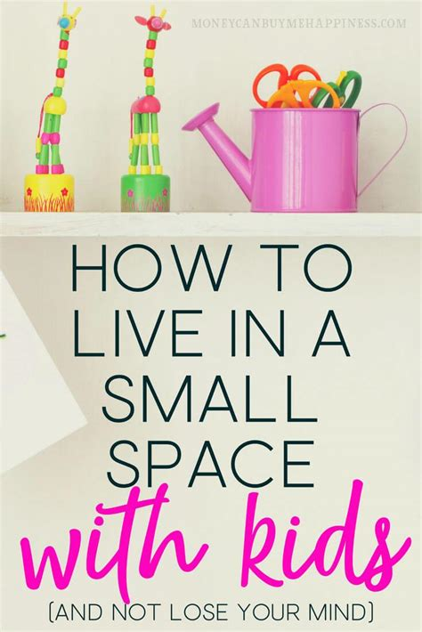 how to live in a small space how to live in a small space with kids and not lose your