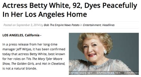 7 Reasons I Still Betty White by Satire Site Fools Thousands With Dumb Quot Betty White Dyes Quot Story