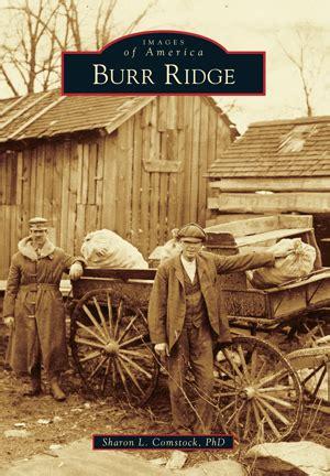 burr ridge by l comstock phd arcadia publishing