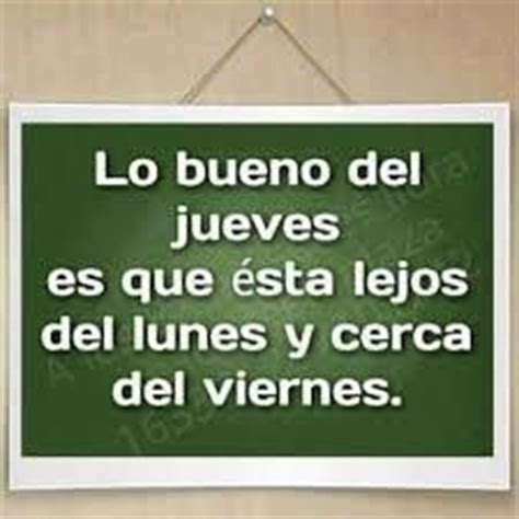 imagenes casi viernes 1000 images about jueves on pinterest frases good