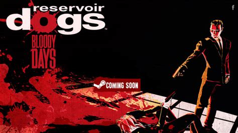 reservoir dogs bloody days reservoir dogs bloody days announced based on the tarantino classic pc
