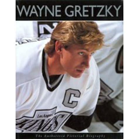 biography book on wayne gretzky wayne gretzky biography
