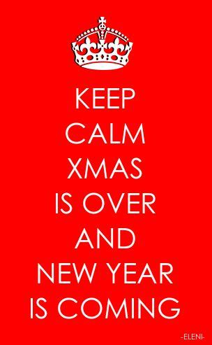 keep calm xmas is over and new year is coming created by