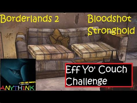 borderlands 2 couches borderlands 2 bloodshot stronghold eff yo couch
