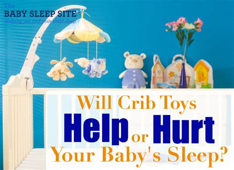 Will Crib Toys Ruin Your Baby S Sleep The Baby Sleep Baby To Sleep In Crib