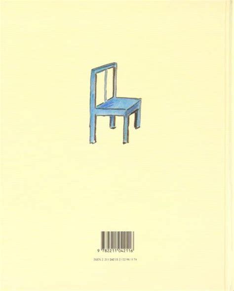 la chaise et bleue livre la chaise bleue claude boujon