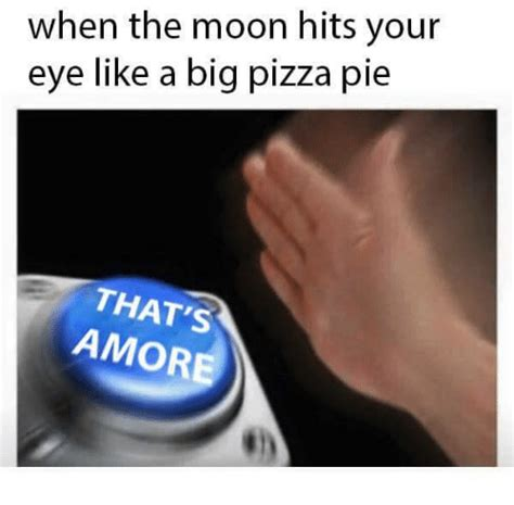 hot hit in the eye 25 best memes about thats amore thats amore memes