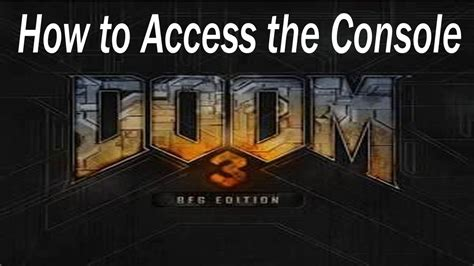 doom 3 bfg edition console doom 3 bfg edition how to access the console
