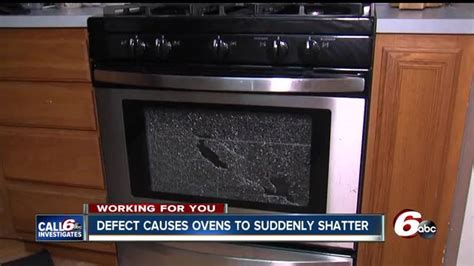 glass door spontaneously shatter call 6 oven doors spontaneously shatter yet no recall