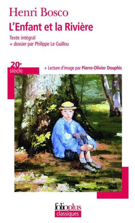 lenfant et la rivire livre l enfant et la rivi 232 re henri bosco folio folioplus classiques 9782070459810