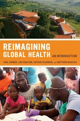an introduction to global health delivery books 9780520271999 reimagining global health an introduction