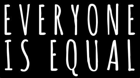 Everybody Is by Everyone Is Equal Www Imgkid The Image Kid Has It