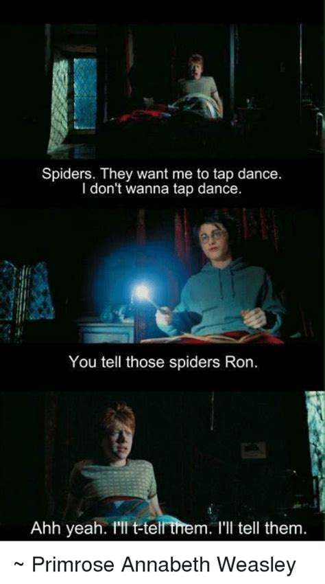 Ahh Yeah Meme - spiders they want me to tap dance don t wanna tap dance