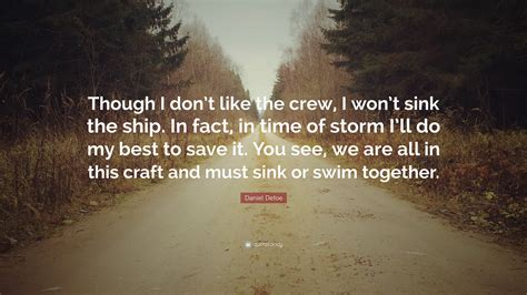 Sink Or Swim Together by Daniel Defoe Quotes 70 Wallpapers Quotefancy