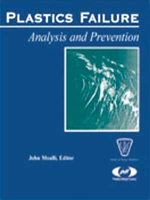 read fractography in failure analysis plastics failure analysis and prevention by moalli
