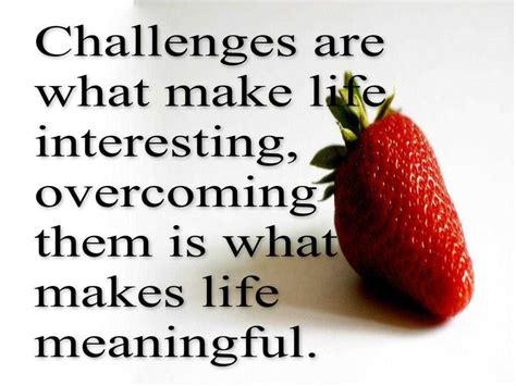 motivational quotes challenges motivational quotes for challenges motivational