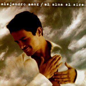 alejandro sanz hicimos un trato el alma al aire 2000 alejandro sanz albums lyricspond