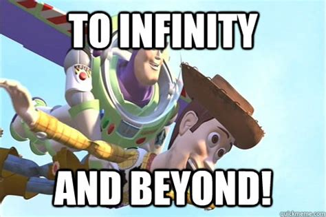 Buzz Lightyear Memes - to infinity and beyond buzz lightyear quickmeme