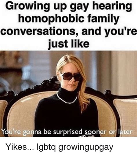 Homophobic Meme - 25 best memes about growing up gay growing up gay memes