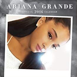 ariana grande biography book ariana grande 2016 calendar amazon co uk 9781465051226