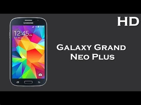 samsung galaxy grand neo plus youtube samsung galaxy grand neo plus with 5 0 inch display
