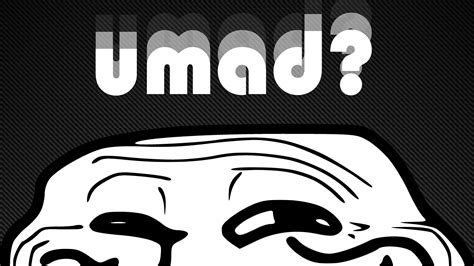 U Mad Meme Face - why you mad bro youtube