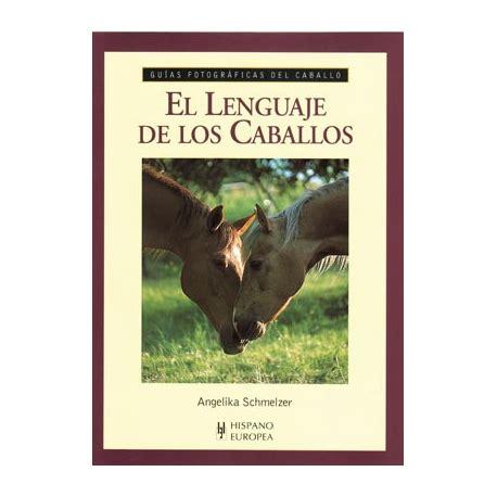 libro gua total de los libro guia f el lenguaje de los caballos equivan tienda hipica