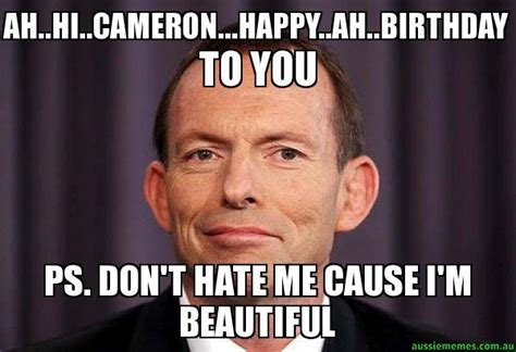 Cameron Meme - ah hi cameron happy ah birthday to you ps don t