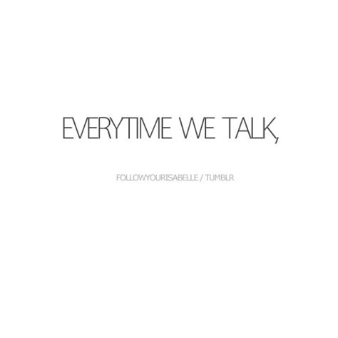 we talk everytime we talk i fall a harder unknown picture quotes quoteswave