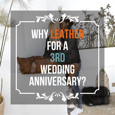 third wedding anniversary leather ideas 25 best ideas about 3rd wedding anniversary on