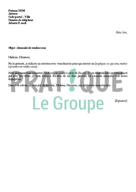 Exemple De Lettre Pour Un Rendez Vous Lettre De Demande De Rendez Vous Pratique Fr