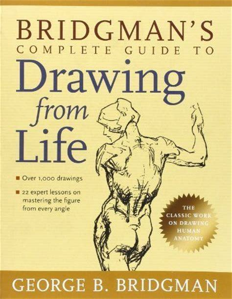 libro drawing from life the c 243 mo dibujar el cuerpo humano 5 libros de anatom 237 a art 237 stica