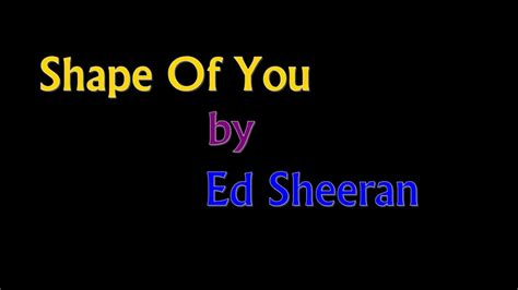 ed sheeran shape of you lyrics ed sheeran shape of you lyrics youtube